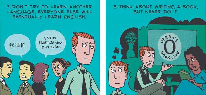 7. Başka bir dil öğrenmek için hiç çabalama 8. Kitap yazmayı düşün ama yazma